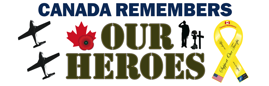 Canada Remembers Our Heroes